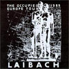 Laibach - The Occupied Europe Tour 1983-1985