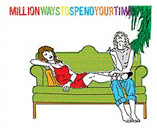 <b>V/A - MILLION WAYS TO SPEND YOUR TIME. </b>