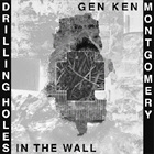 MONTGOMERY, GEN KEN. DRILLING HOLES IN THE WALL