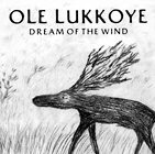 ОЛЕ ЛУКОЙЕ. DREAM OF THE WIND 1989-1991