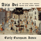 Avis Dei - Early European Dance