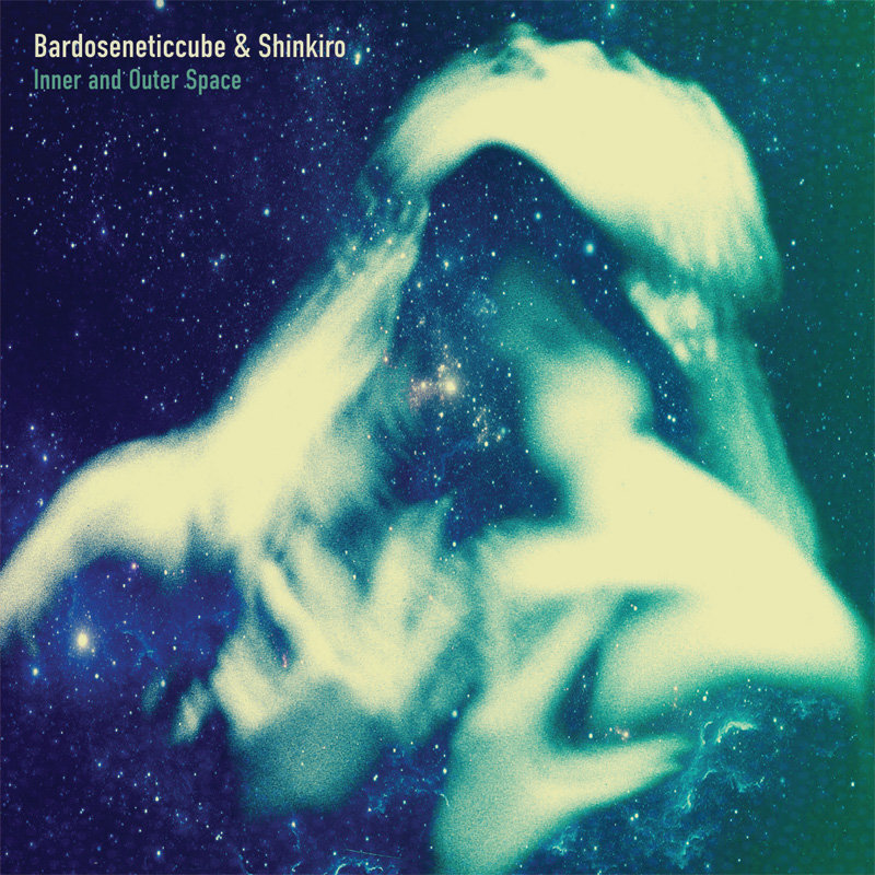 Bardoseneticcube & Shinkiro - Inner and Outer Space