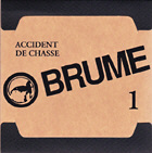 Brume - Accident De Chasse