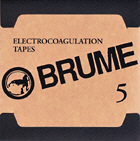 Brume - Electrocoagulation Tapes