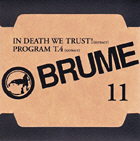 Brume - In Death We Trust! / Programm T4