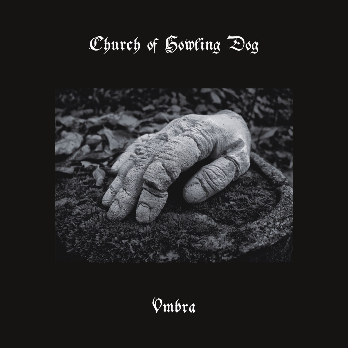 Church Of Howling Dog - Umbra