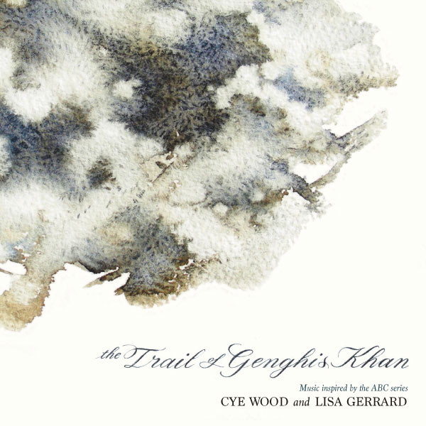 Cye Wood and Lisa Gerrard - The Trail Of Genghis Khan