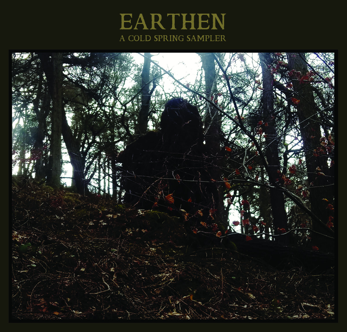 Earthen - A Cold Spring Sampler