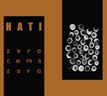 Hati - Zero Coma Zero / Recycled Magick Emissions