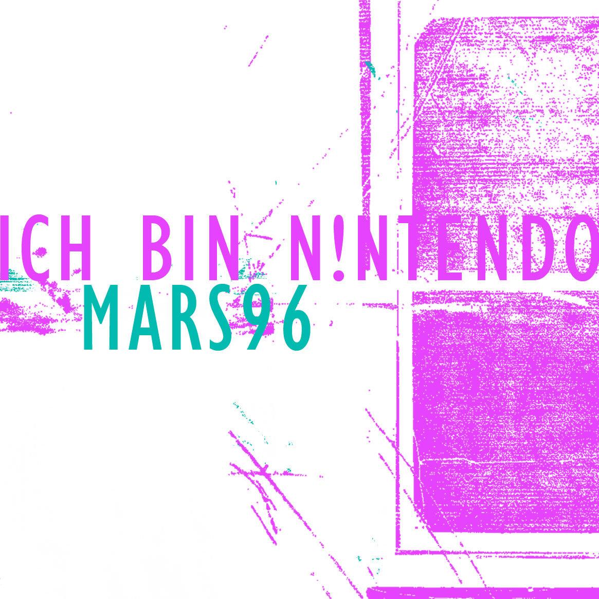 Ich Bin Nintendo / Mars-96 - Split