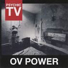 Psychic TV - Ov Power