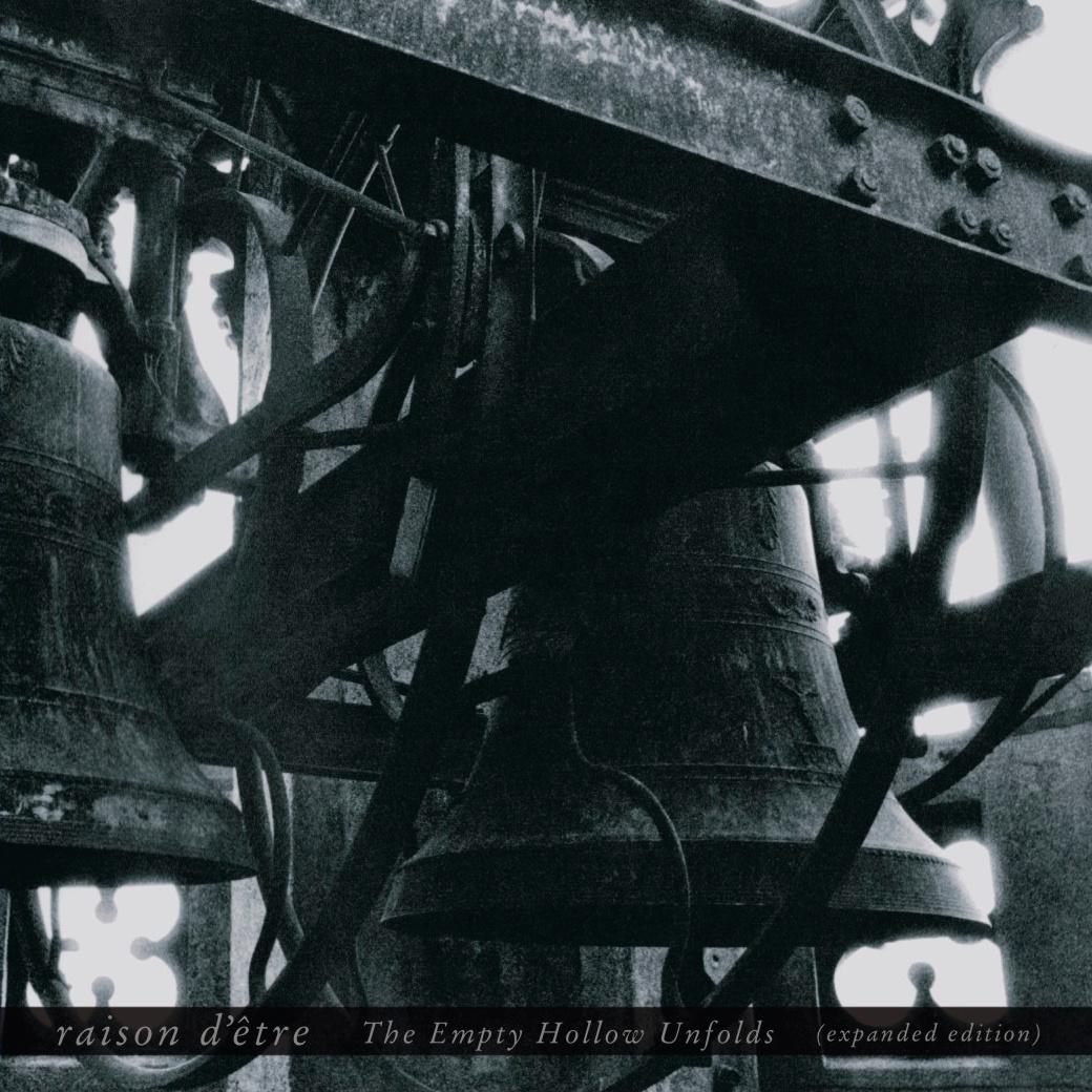 Raison d'Etre - The Empty Hollow Unfolds (expanded edition)