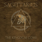 Sagittarius - The Kingdom Come
