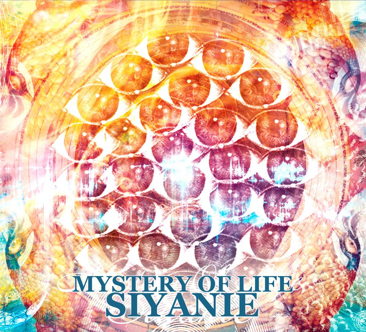Siyanie - Mystery of Life