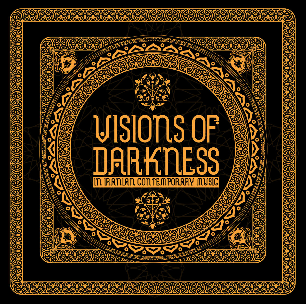 V/A - Visions Of Darkness (In Iranian Contemporary Music)