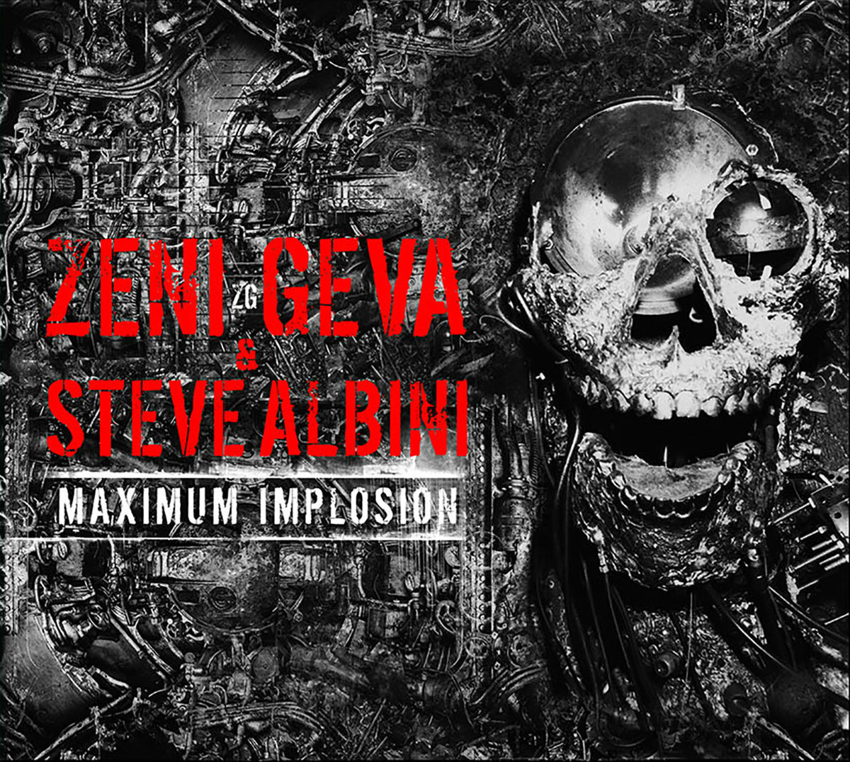 Zeni Geva & Steve Albini - Maximum Implosion