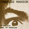 CHARLES MANSON. The Summer Of Hate - The '67 Sessions