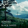 BONOBO. Black Sands